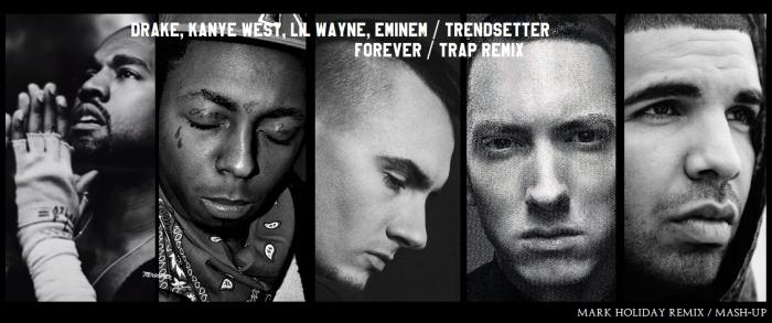 Drake, Kanye West, Lil Wayne, Eminem vs Trendsetter - Forever (Mark Holiday Trap remix mash-up) 2015